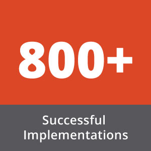 Over 800 Successful Implementations